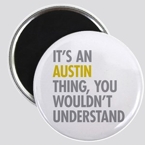 Its An Austin Thing Magnet
