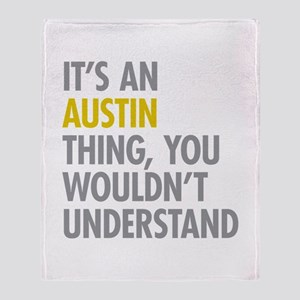 Its An Austin Thing Throw Blanket