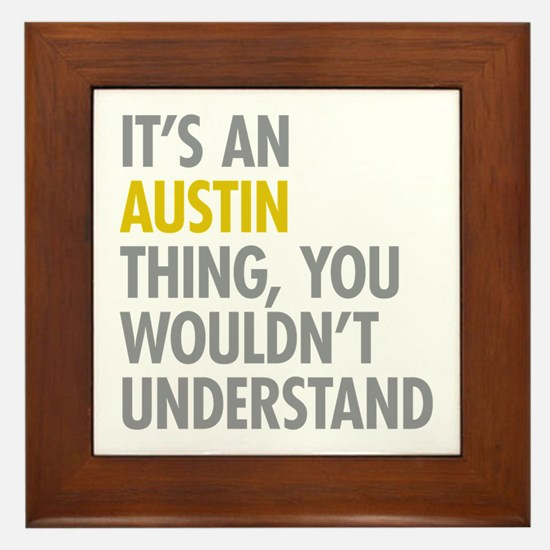Its An Austin Thing Framed Tile