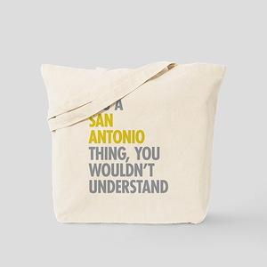 Its A San Antonio Thing Tote Bag