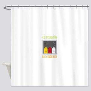 Eat Responsibly Shower Curtain