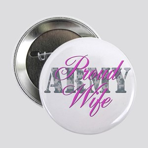 """Proud Army Wife ACU 2.25"""" Button"""