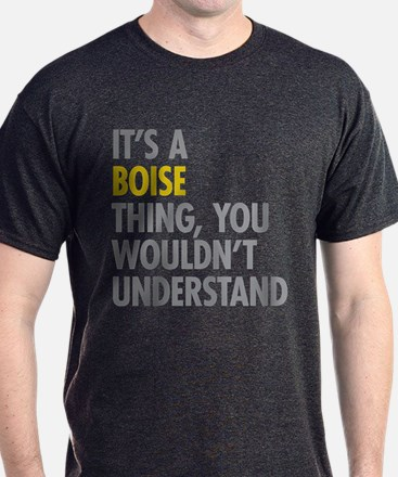Its A Boise Thing T-Shirt