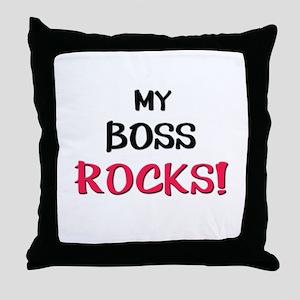 My BOSS ROCKS! Throw Pillow