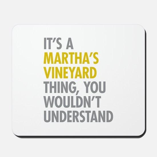 Its A Martha's Vineyard Thing Mousepad