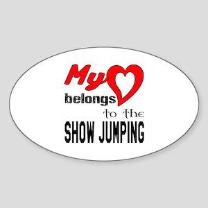 My Heart belongs to the Show Jumpin Sticker (Oval)
