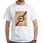Secure The Border T-Shirt