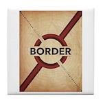 Secure The Border Tile Coaster