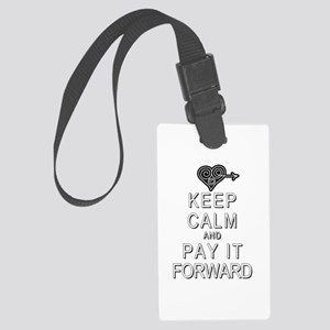 Keep Calm and Pay It Forward Large Luggage Tag