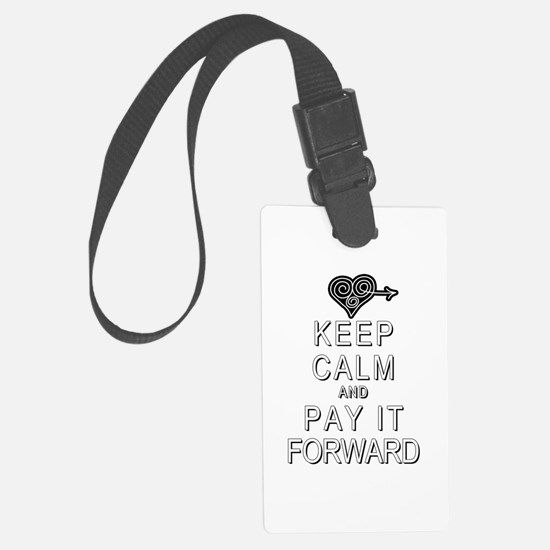 Keep Calm and Pay It Forward Luggage Tag