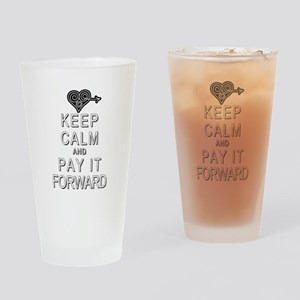 Keep Calm and Pay It Forward Drinking Glass