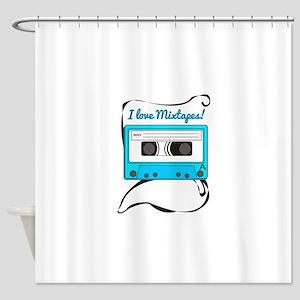 I Love Mixtapes Shower Curtain