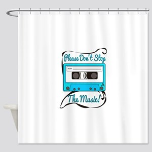 Dont Stop the Music Shower Curtain