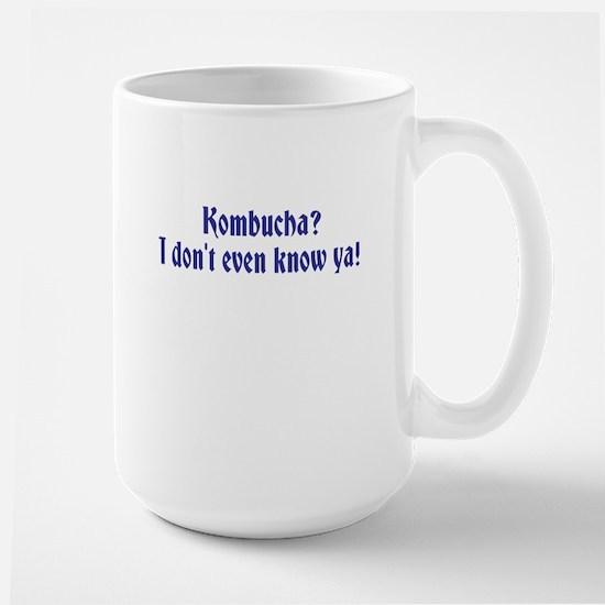 Kombucha? I dont even know ya! Mugs