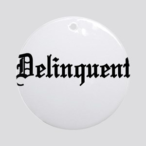 Delinquent Ornament (Round)