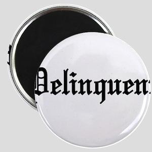 Delinquent Magnet