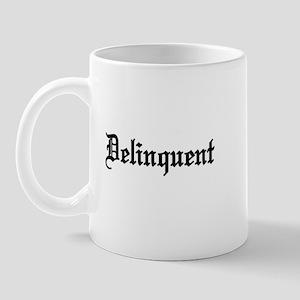 Delinquent Mug