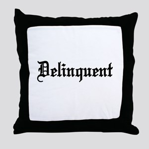 Delinquent Throw Pillow