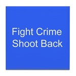 Fight Crime Tile Coaster