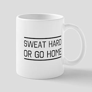 Sweat hard or go home Mugs