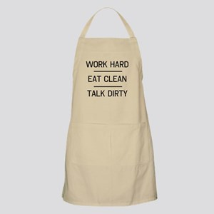 work hard eat clean talk dirty Apron