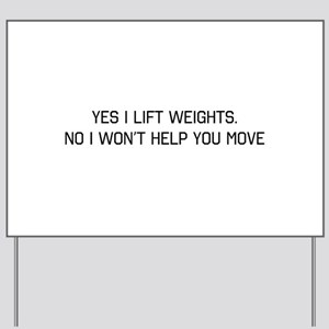 Yes i lift no wont help you Yard Sign