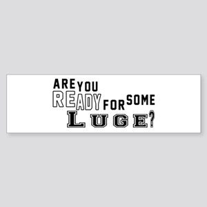 Are You Ready For Some Luge ? Sticker (Bumper)