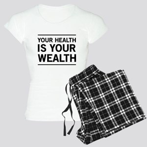 Your health is your wealth Pajamas
