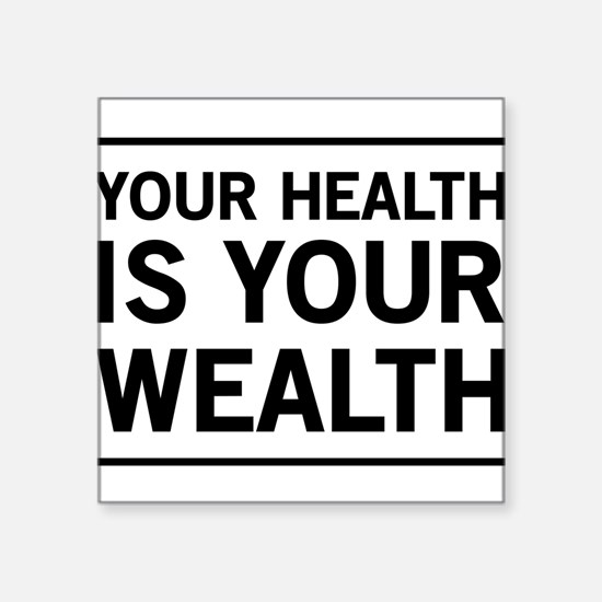Your health is your wealth Sticker