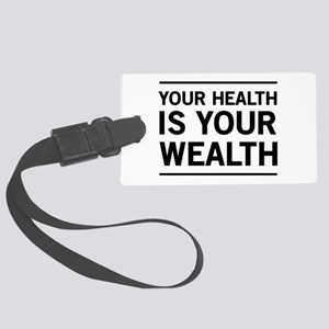 Your health is your wealth Luggage Tag