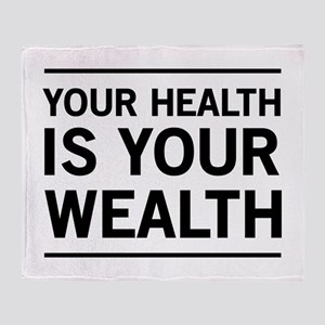 Your health is your wealth Throw Blanket