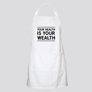 Your health is your wealth Apron