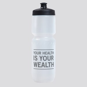 Your health is your wealth Sports Bottle