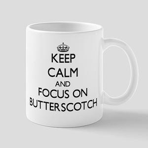 Keep Calm and focus on Butterscotch Mugs