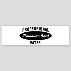 Pro Hawaiian Food eater Bumper Sticker