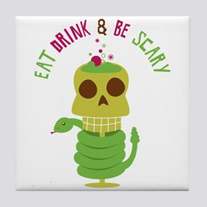 Eat Drink& Be Scary Tile Coaster