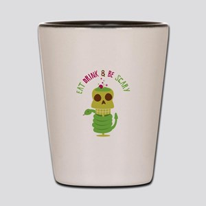 Eat Drink& Be Scary Shot Glass