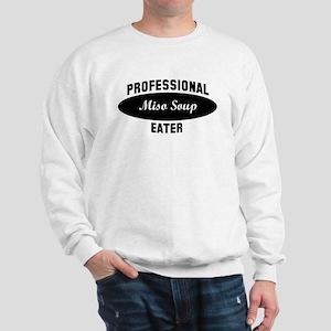 Pro Miso Soup eater Sweatshirt