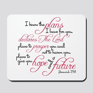 Jeremiah 29:11 - For I know the plans I  Mousepad