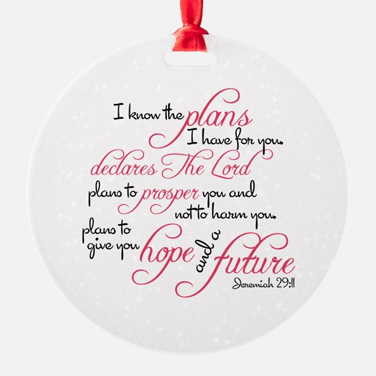 Jeremiah 29:11 - For I know the pla Ornament