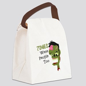 Zombies Were People Too Canvas Lunch Bag