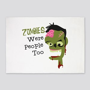 Zombies Were People Too 5'x7'Area Rug