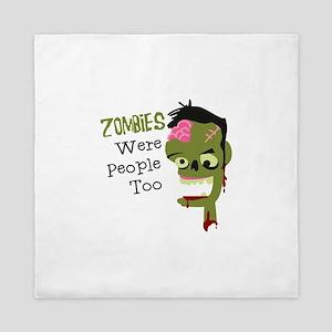 Zombies Were People Too Queen Duvet