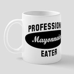 Pro Mayonnaise eater Mug