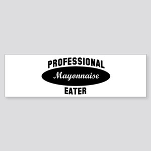 Pro Mayonnaise eater Bumper Sticker
