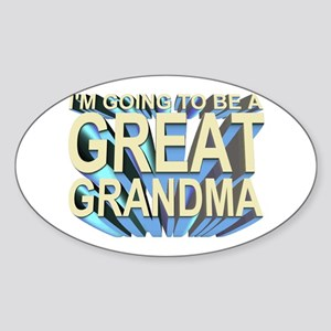 going to be a great grandma Oval Sticker
