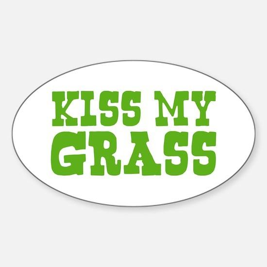 Kiss My Grass Gardening Oval Decal