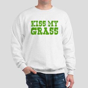 Kiss My Grass Gardening Sweatshirt