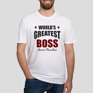Greatest Boss Semi-Finalist Fitted T-Shirt