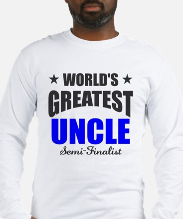 Greatest Uncle Semi-Finalist Long Sleeve T-Shirt